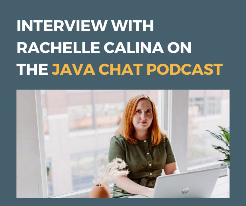 Rachelle Calina on Java Chat Podcast